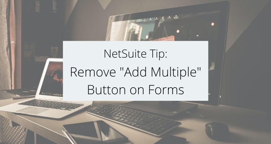 """Remove """"Add Multiple"""" Button on Forms"""