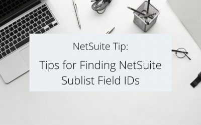 Tips for Finding NetSuite Sublist Field IDs