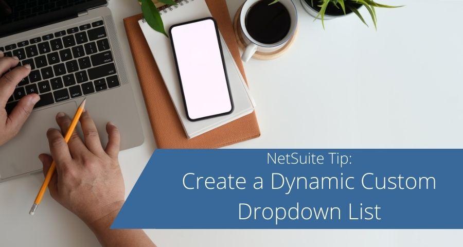 Create a Dynamic Custom Dropdown List