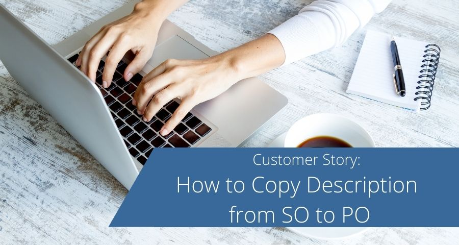 How to Copy Description from Sales Order to Purchase Order