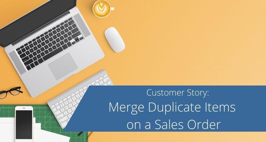 Merge Duplicate Items on a Sales Order
