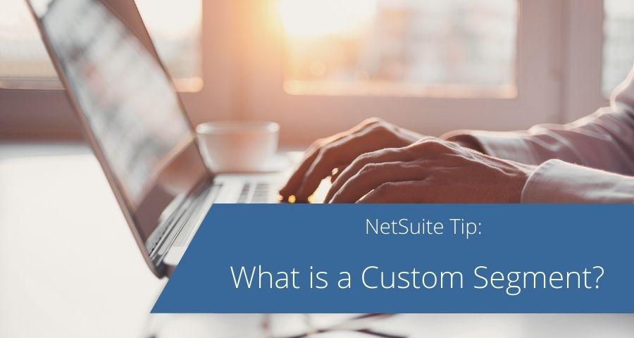 What is a Custom Segment?